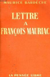 Lettre A Francois Mauriac - Couverture - Format classique