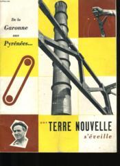 De La Garonne Aux Pyrenees. Une Terre Nouvelle S'Eveille. - Couverture - Format classique