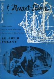 L'AVANT-SCENE - FEMINA-THEATRE N° 164 - LE COEUR VOLANT, 2 actes et 3 tableaux de CLAUDE-ANDRE PUGET - Couverture - Format classique