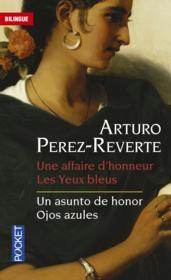 Une affaire d'honneur et les yeux bleus ; un asunto de honor et ojos azules - Couverture - Format classique
