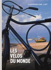 Les vélos du monde - Couverture - Format classique