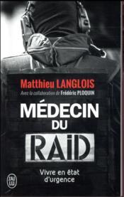 Médecin du raid ; vivre en état d'urgence - Couverture - Format classique