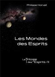 La trilogie des esprits t.3 ; des esprits et des hommes - Couverture - Format classique