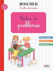 Les cahiers Boscher ; cahier de problèmes ; 6/8 ans - Couverture - Format classique