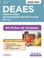 DEAES, diplôme d'état accompagnant éducatif et social ; domaine de formation 1 à 4 ; 60 fiches (édition 2020/2021) - Couverture - Format classique