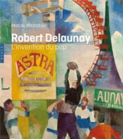 Robert Delaunay, l'invention du pop - Couverture - Format classique