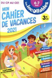 Les incollables ; mon cahier de vacances ; du CP au CE1 (édition 2021) - Couverture - Format classique