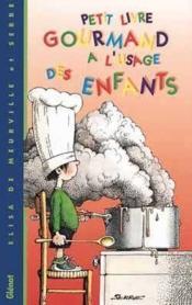 Petit Livre Gourmand A L'Usage Des Enfants - Couverture - Format classique