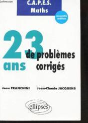 Capes maths 23 ans de problemes corriges - Couverture - Format classique