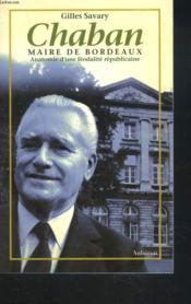 Chaban, maire de bordeaux ; anatomie d'une féodalité républicaine - Couverture - Format classique
