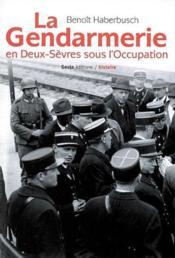 La gendarmerie en deux-sèvres sous l'occupation - Couverture - Format classique