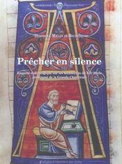 Precher en silence enquete codicologique sur les manuscrits du xiie siecle provenant de la grande ch - Intérieur - Format classique