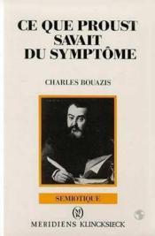 Ce que proust savait du symptome - Couverture - Format classique