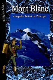 Mont Blanc ; conquête du toit de l'Europe - Couverture - Format classique
