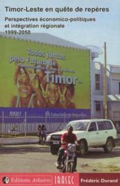 Timor-leste : en quete reperes - perspectives economico-politiques et integration regionale 1999-205 - Couverture - Format classique