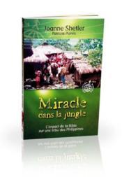 Miracle dans la jungle ; l'impact de la bible sur une tribu des Philippines - Couverture - Format classique