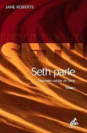 Seth parle t.1 ; l'éternelle validité de l'âme - Couverture - Format classique