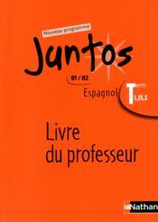 Juntos Espagnol Terminale L Es S Livre Du Professeur Collectif