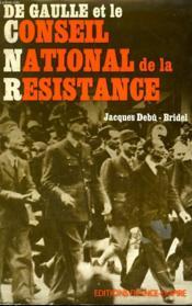De Gaulle Et Le Conseil National De La Resistance. - Couverture - Format classique