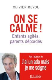 On se calme ! enfants agités, parents débordés - Couverture - Format classique