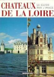Les Chateaux De La Loire - Couverture - Format classique