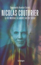 Nicolas Couturier La Vie Musicale A Langres Au Xixe Siecle - Couverture - Format classique