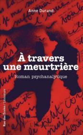 À travers une meurtrière ; roman psychanalytique - Couverture - Format classique