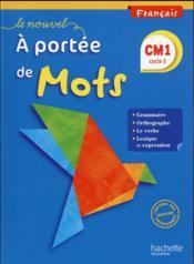 A PORTEE DE MOTS ; français ; CM1 ; livre de l'élève (édition 2016) - Couverture - Format classique