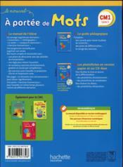 A PORTEE DE MOTS ; français ; CM1 ; livre de l'élève (édition 2016) - 4ème de couverture - Format classique