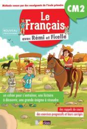 Rémi et Ficelle ; français ; CM2 ; cahier d'entraînement (édition 2017) - Couverture - Format classique