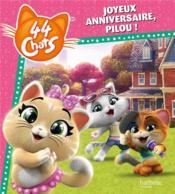 44 chats ; joyeux anniversaire, Pilou ! - Couverture - Format classique