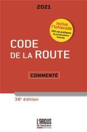 Code de la route ; commenté (édition 2021) - Couverture - Format classique