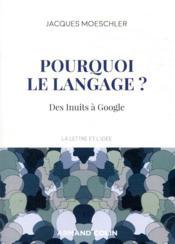 Pourquoi le langage ? ; des Inuits à Google - Couverture - Format classique