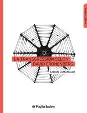 La transgression selon David Cronenberg - Couverture - Format classique
