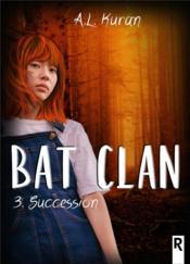 Bat clan t.3 ; succession - Couverture - Format classique