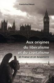 Aux origines du libéralisme et du capitalisme en France et en angleterre - Intérieur - Format classique