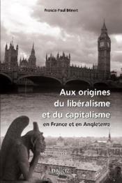 Aux origines du libéralisme et du capitalisme en France et en angleterre - Couverture - Format classique