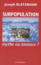 Surpopulation mythe ou menace - Couverture - Format classique