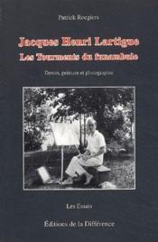 Jacques-Henri Lartigue ; les tourments du funambule - Couverture - Format classique