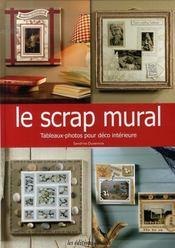 Le scrap mural ; tableaux-photos pour déco intérieure - Intérieur - Format classique