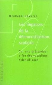 Les impasses de la démocratisation scolaire ; sur une prétendue crise des vocations scientifiques - Intérieur - Format classique