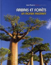 Arbres et forêts ; un monde fascinant - Couverture - Format classique