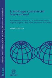 L'arbitrage commercial international - Couverture - Format classique