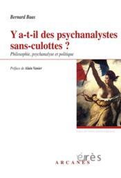 Y a-t-il des psychanalystes sans-culottes? philosophie, psychanalyse et politique - Couverture - Format classique