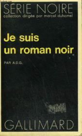 Collection : Serie Noire N° 1692 Je Suis Un Roman Noir - Couverture - Format classique