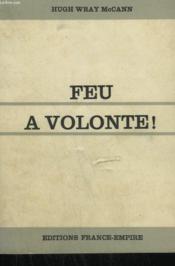 Feu A Volonte ! - Couverture - Format classique