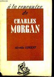 A la Rencontre de Charles Morgan. - Couverture - Format classique