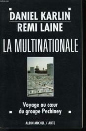 La Multinationale. Voyage Au Coeur Du Groupe Pechiney - Couverture - Format classique