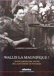 Wallis La Magnifique ! Lextraordinaire Destin De La Duchesse De Windsor - Intérieur - Format classique