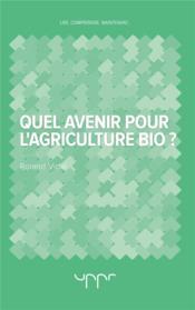 Quel avenir pour l'agriculture bio ? - Couverture - Format classique